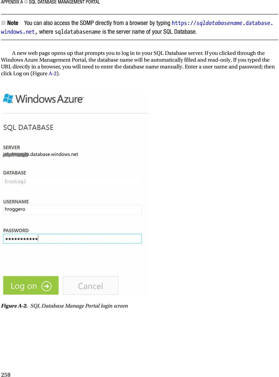 If you clicked through the Windows Azure Management Portal, the database name will be automatically filled and read-only.