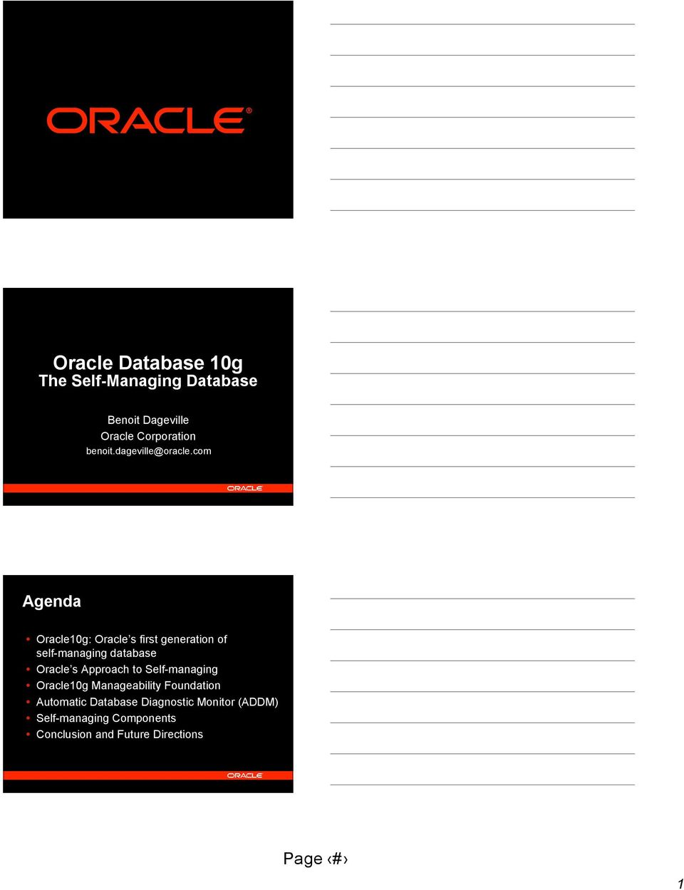 com Agenda Oracle10g: Oracle s first generation of self-managing database Oracle s