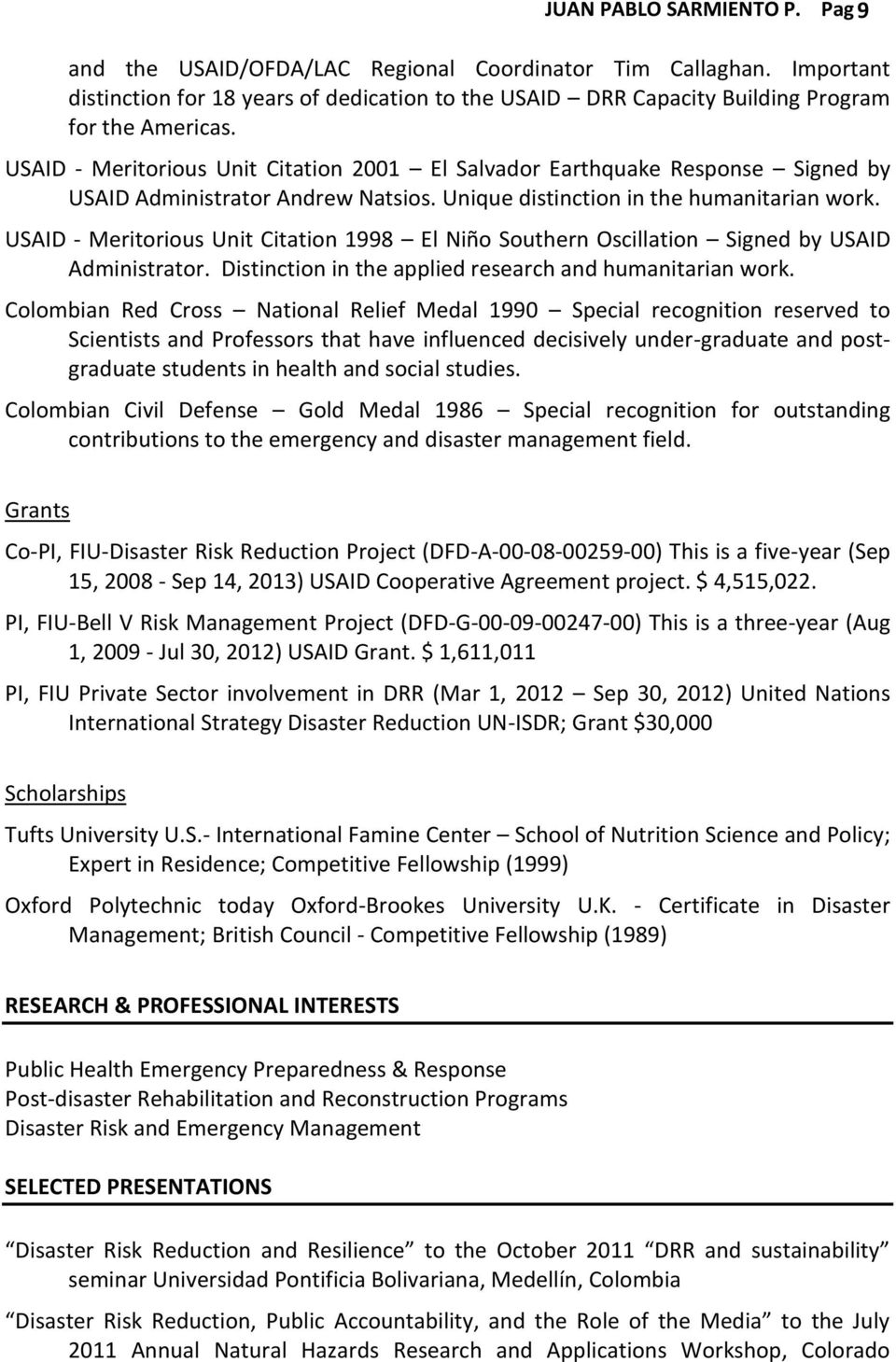 USAID - Meritorious Unit Citation 1998 El Niño Southern Oscillation Signed by USAID Administrator. Distinction in the applied research and humanitarian work.
