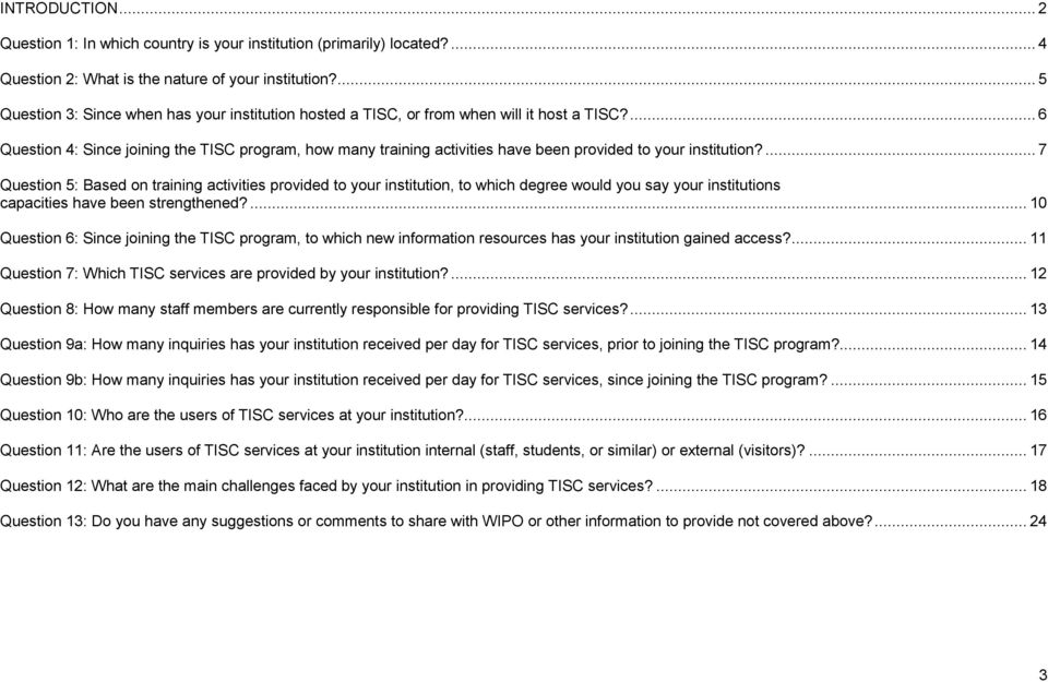 ... 6 Question 4: Since joining the TISC program, how many training activities have been provided to your institution?