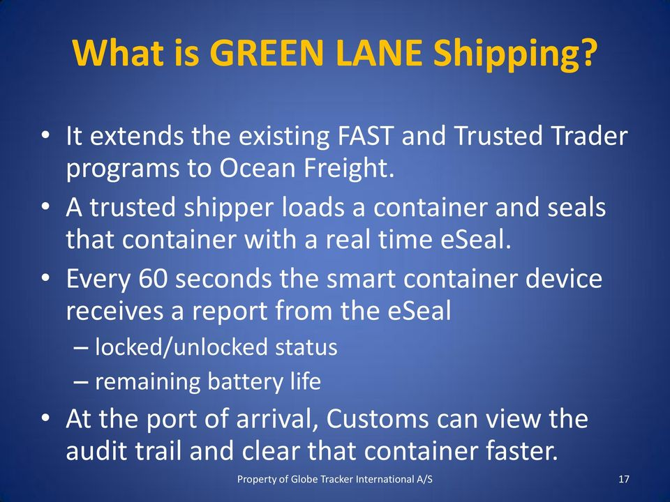 A trusted shipper loads a container and seals that container with a real time eseal.