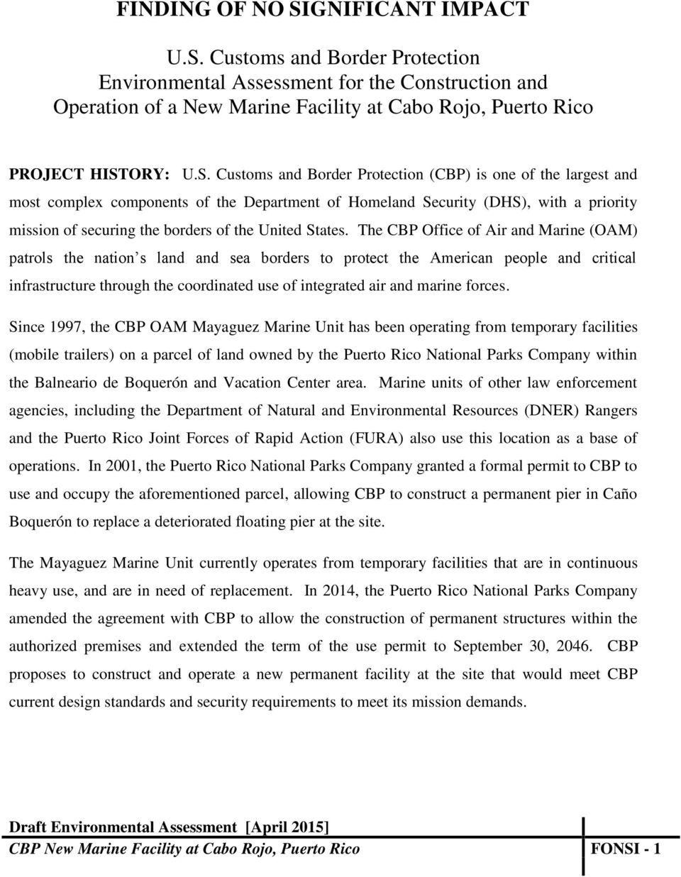 Customs and Border Protection Environmental Assessment for the Construction and Operation of a New Marine Facility at Cabo Rojo, Puerto Rico PROJECT HIST