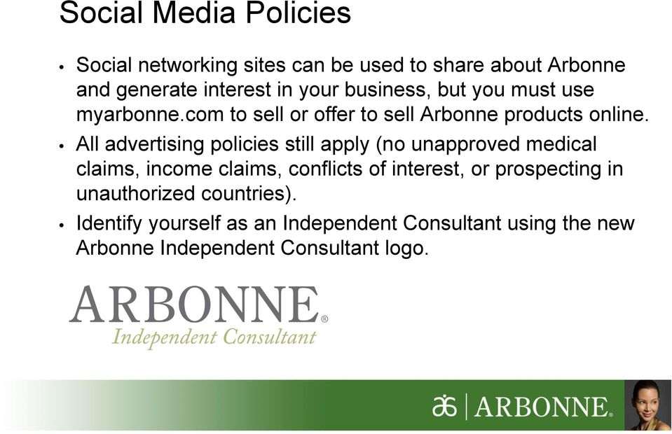 All advertising policies still apply (no unapproved medical claims, income claims, conflicts of interest, or