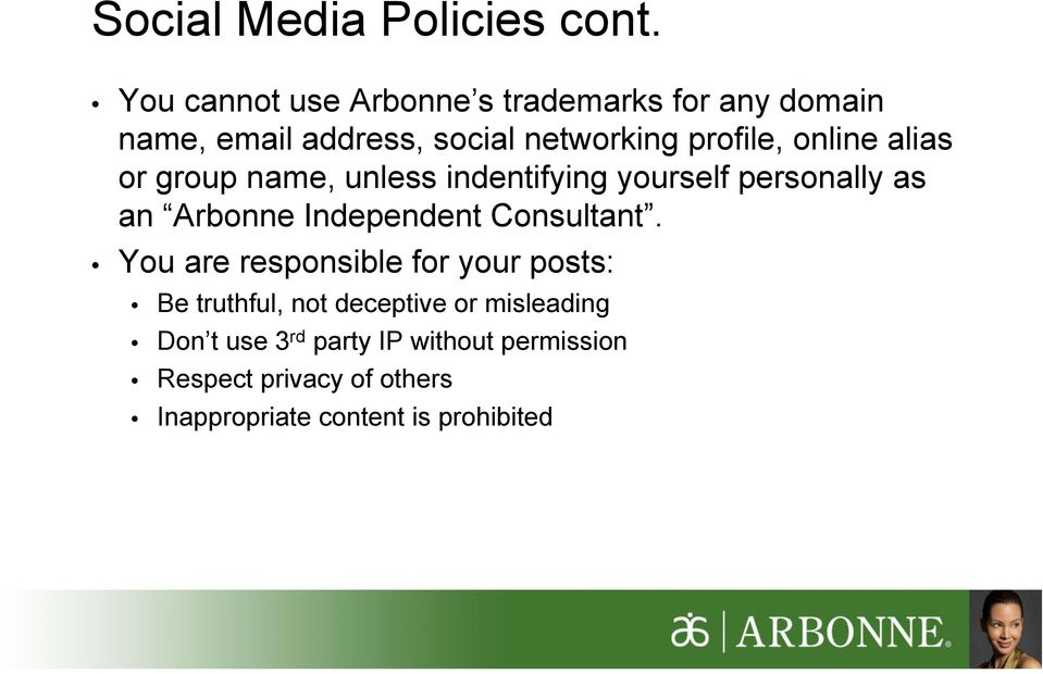online alias or group name, unless indentifying yourself personally as an Arbonne Independent