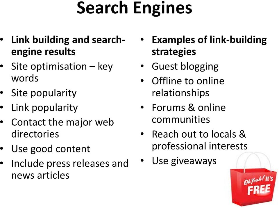 releases and news articles Examples of link-building strategies Guest blogging Offline to