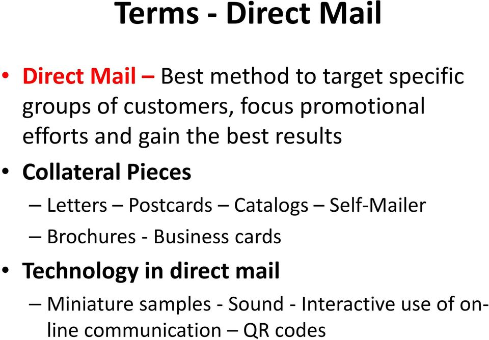Letters Postcards Catalogs Self-Mailer Brochures - Business cards Technology in