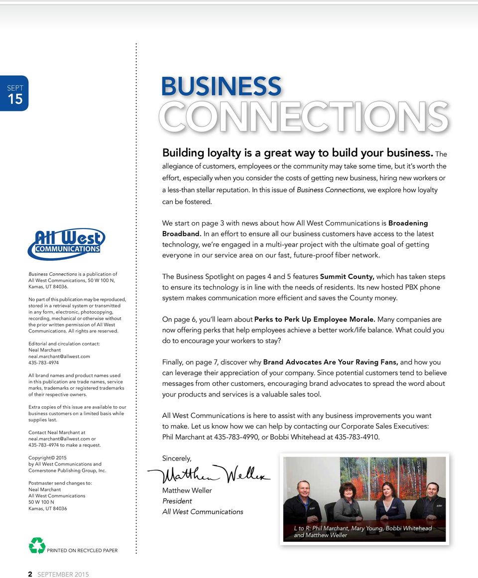less-than stellar reputation. In this issue of Business Connections, we explore how loyalty can be fostered. We start on page 3 with news about how All West Communications is Broadening Broadband.