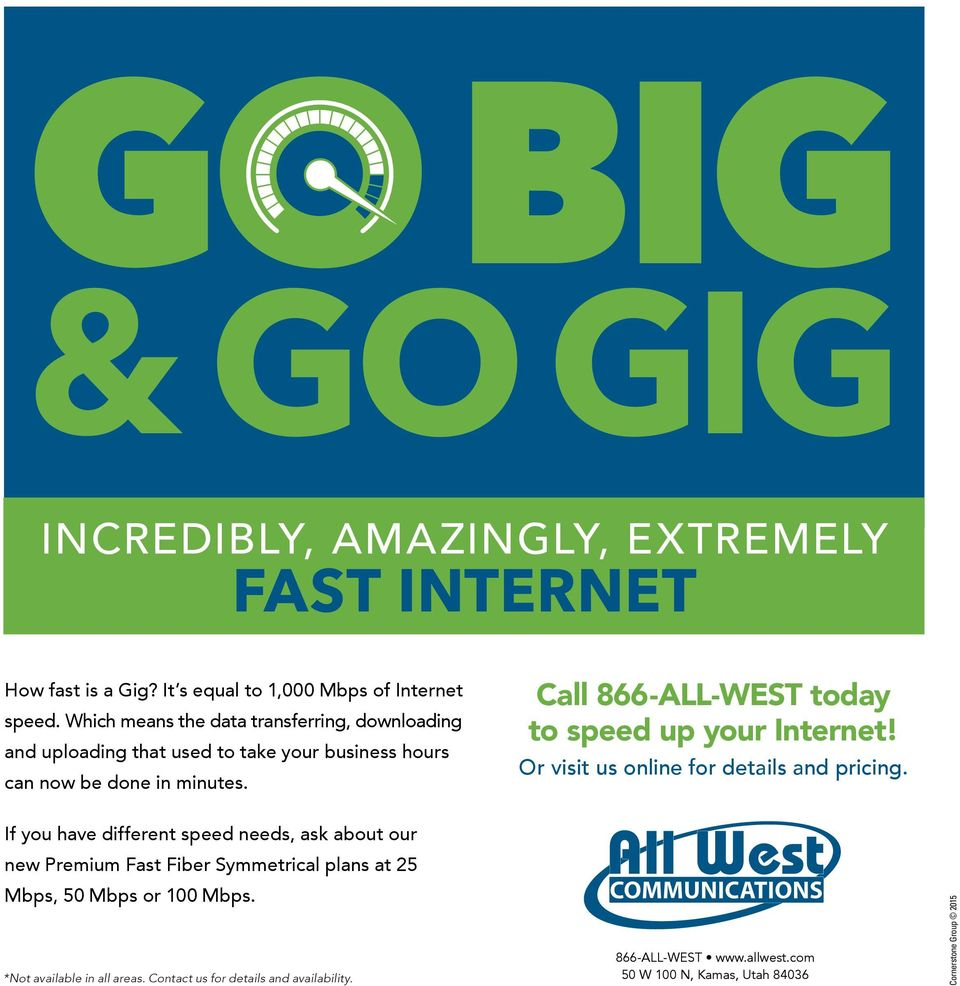 Call 866-ALL-WEST today to speed up your Internet! Or visit us online for details and pricing.