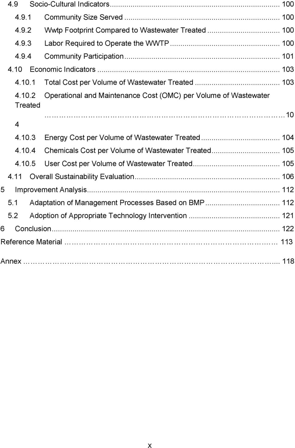 .. 104 4.10.4 Chemicals Cost per Volume of Wastewater Treated... 105 4.10.5 User Cost per Volume of Wastewater Treated... 105 4.11 Overall Sustainability Evaluation... 106 5 Improvement Analysis.