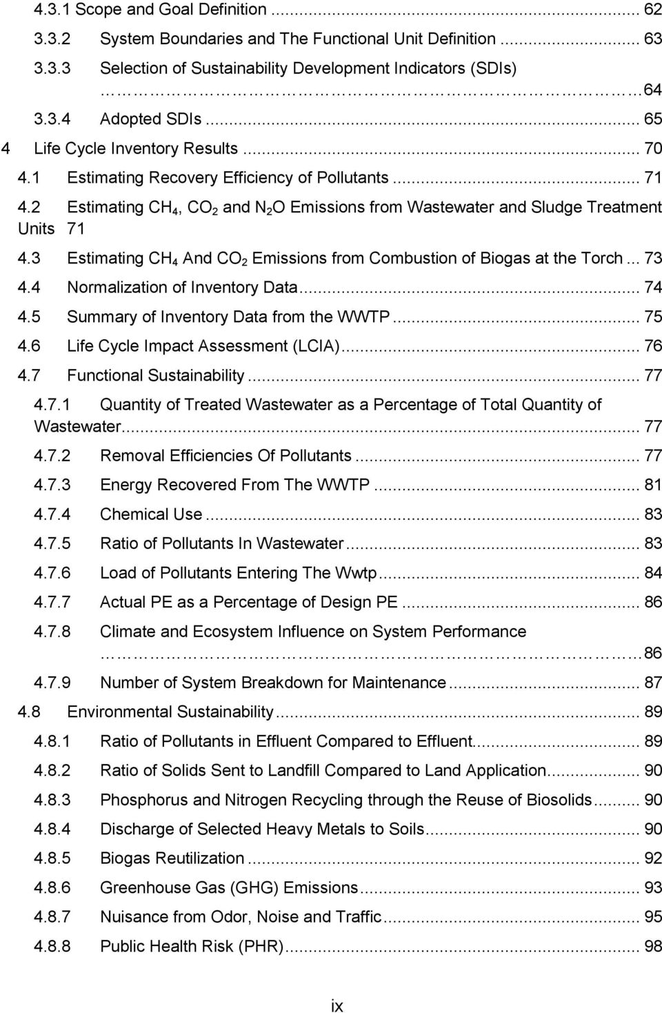 3 Estimating CH 4 And CO 2 Emissions from Combustion of Biogas at the Torch... 73 4.4 Normalization of Inventory Data... 74 4.5 Summary of Inventory Data from the WWTP... 75 4.
