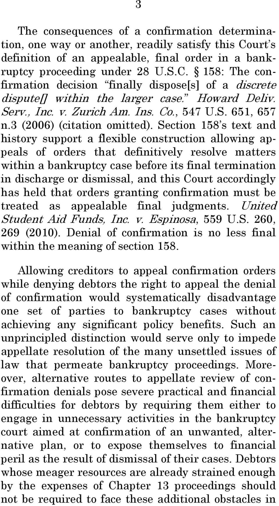 Section 158 s text and history support a flexible construction allowing appeals of orders that definitively resolve matters within a bankruptcy case before its final termination in discharge or