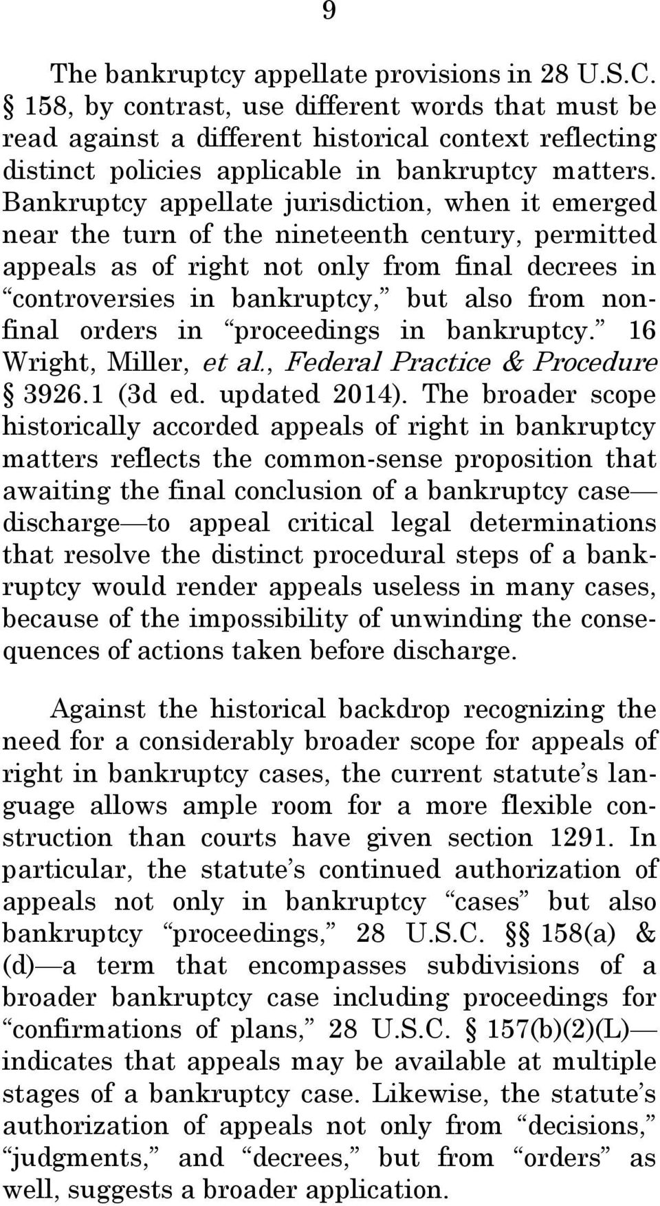 Bankruptcy appellate jurisdiction, when it emerged near the turn of the nineteenth century, permitted appeals as of right not only from final decrees in controversies in bankruptcy, but also from