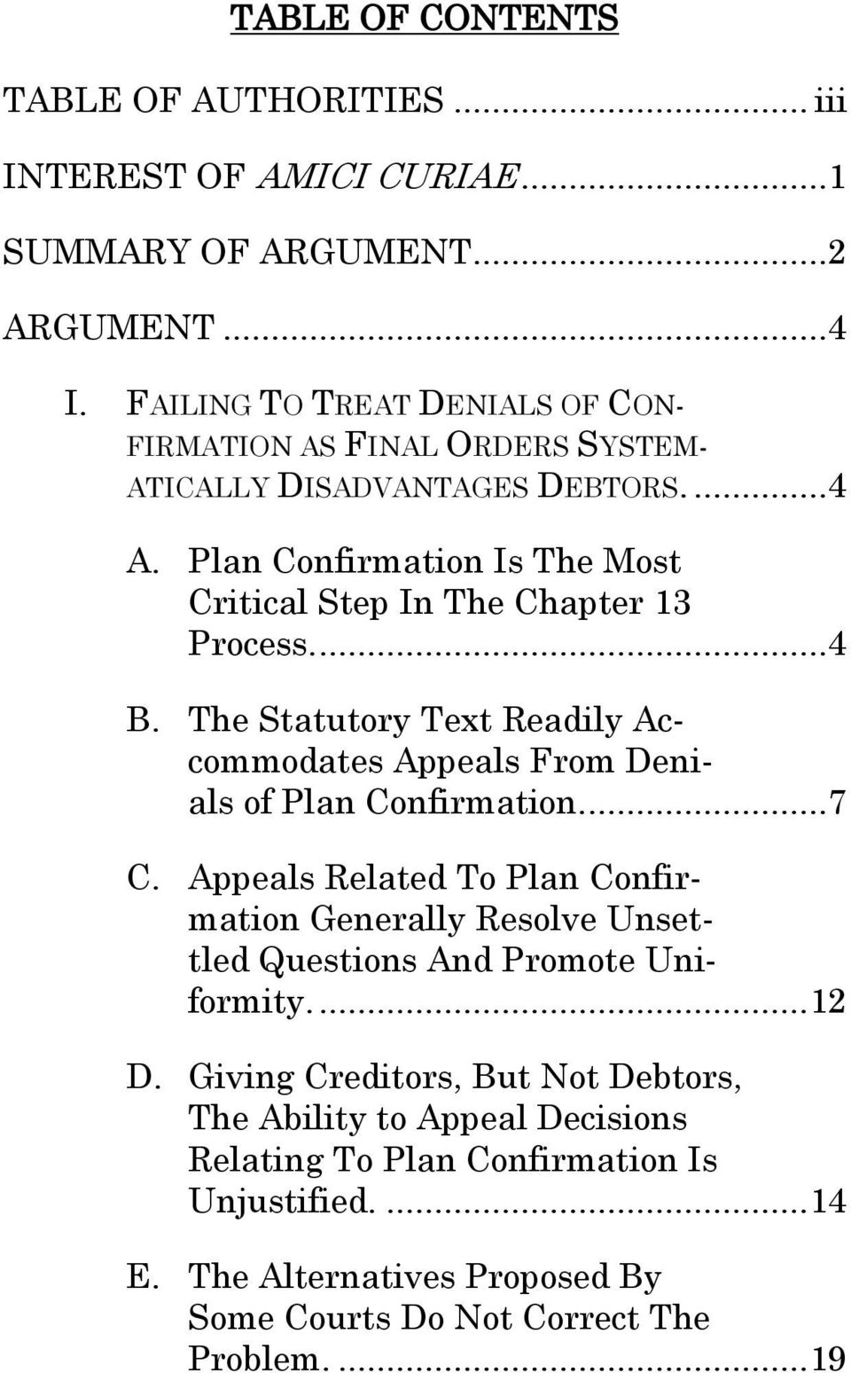 Plan Confirmation Is The Most Critical Step In The Chapter 13 Process....4 B. The Statutory Text Readily Accommodates Appeals From Denials of Plan Confirmation....7 C.