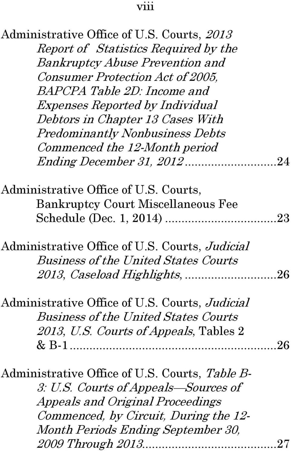 Cases With Predominantly Nonbusiness Debts Commenced the 12-Month period Ending December 31, 2012... 24 Administrative Office of U.S. Courts, Bankruptcy Court Miscellaneous Fee Schedule (Dec.