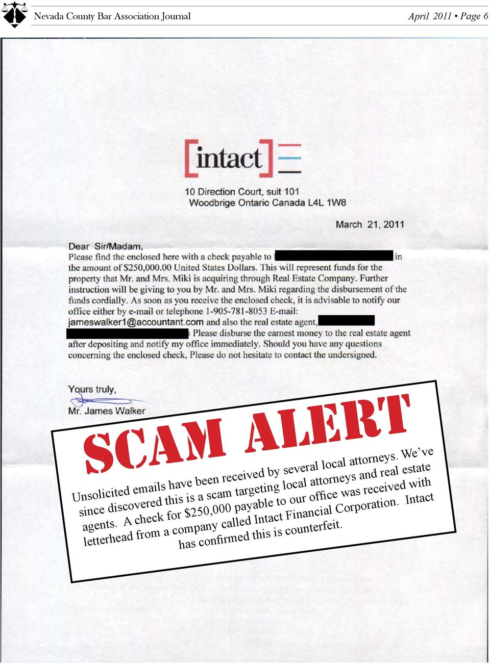 We ve since discovered this is a scam targeting local attorneys and real estate agents.