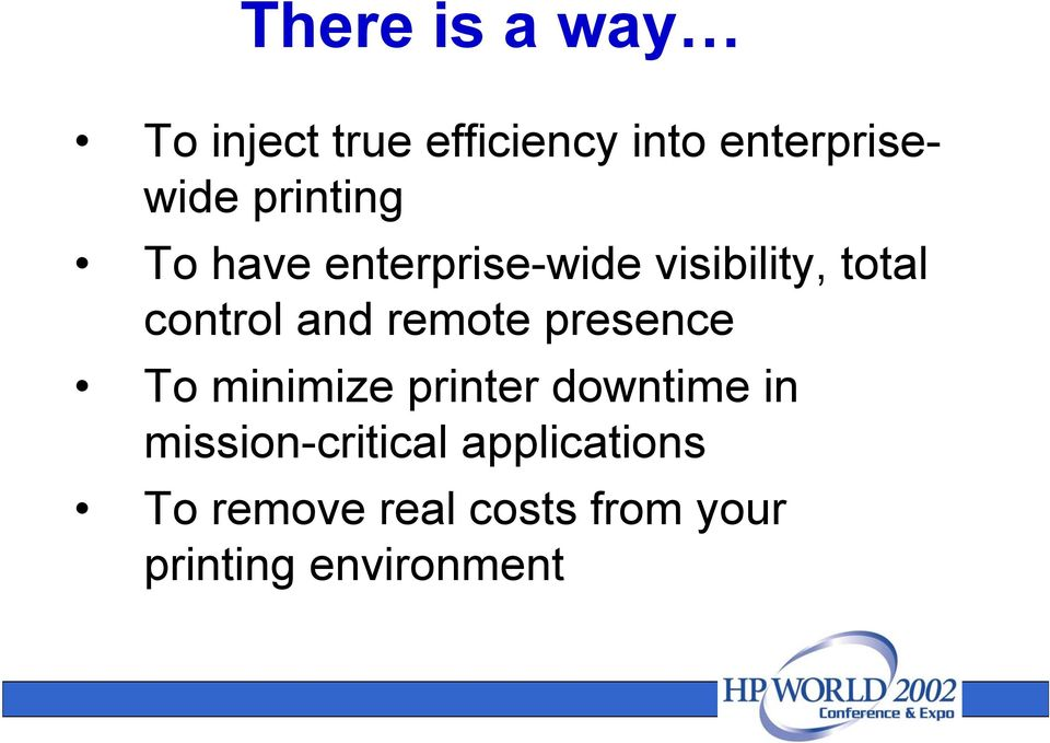 remote presence To minimize printer downtime in