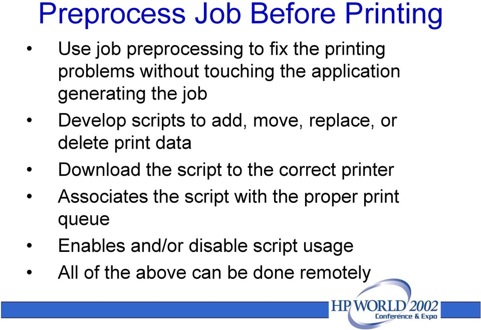 delete print data Download the script to the correct printer Associates the script with