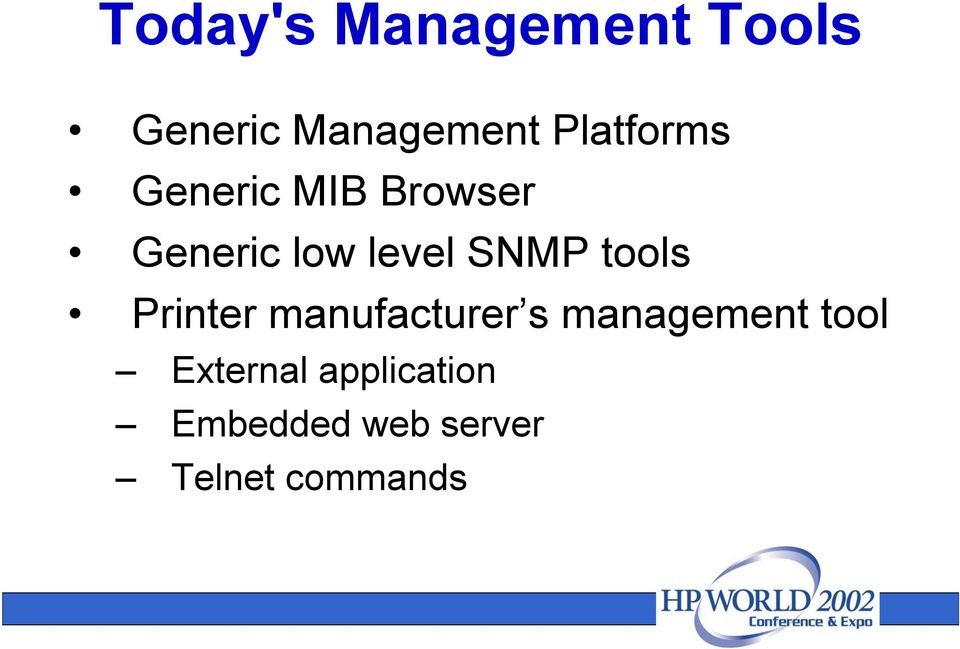SNMP tools Printer manufacturer s management tool