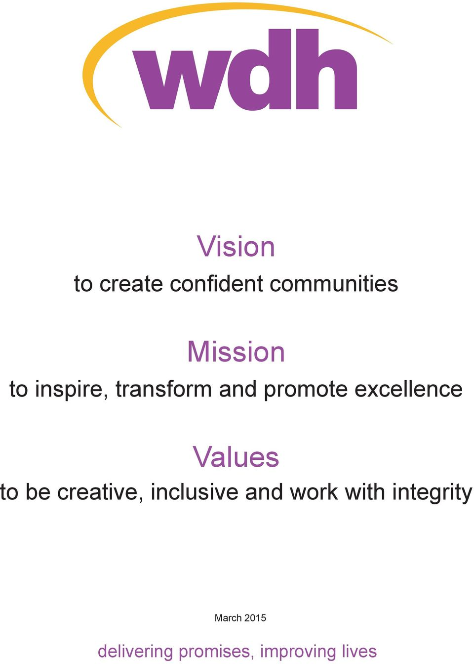 Values to be creative, inclusive and work with