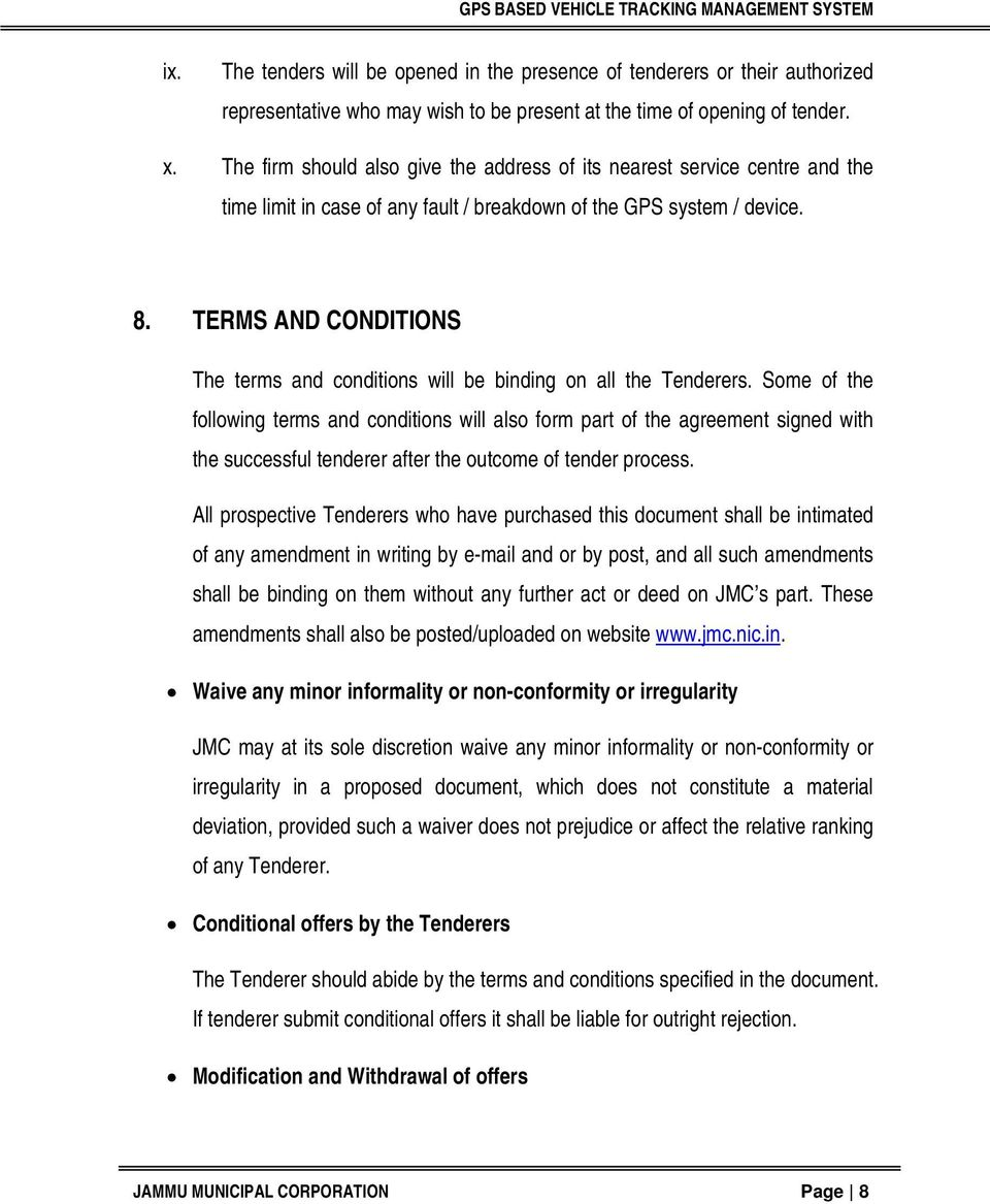 TERMS AND CONDITIONS The terms and conditions will be binding on all the Tenderers.