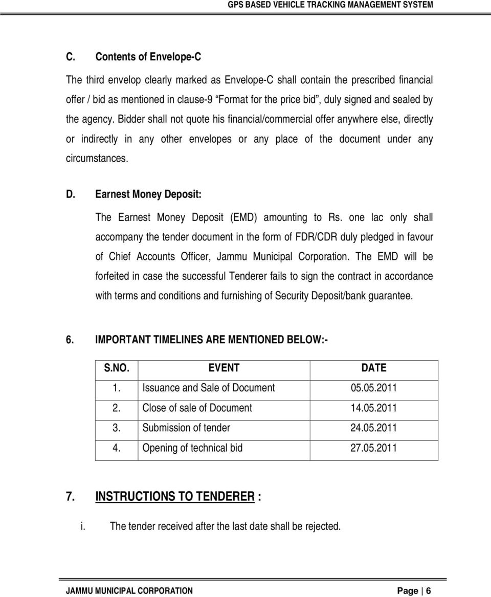 Earnest Money Deposit: The Earnest Money Deposit (EMD) amounting to Rs.