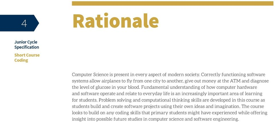 Fundamental understanding of how computer hardware and software operate and relate to everyday life is an increasingly important area of learning for students.
