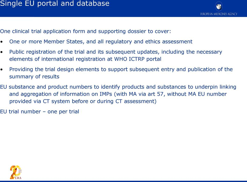 design elements to support subsequent entry and publication of the summary of results EU substance and product numbers to identify products and substances to underpin