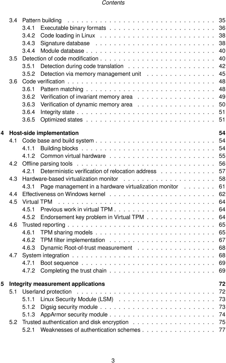 5.2 Detection via memory management unit............... 45 3.6 Code verification................................ 48 3.6.1 Pattern matching............................ 48 3.6.2 Verification of invariant memory area.