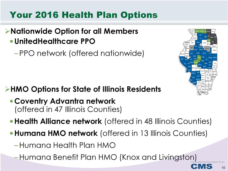 in 47 Illinois Counties) Health Alliance network (offered in 48 Illinois Counties) Humana HMO