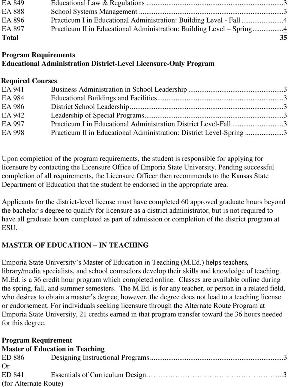 ..4 Total 35 Educational Administration District-Level Licensure-Only Program Required Courses EA 941 Business Administration in School Leadership...3 EA 984 Educational Buildings and Facilities.