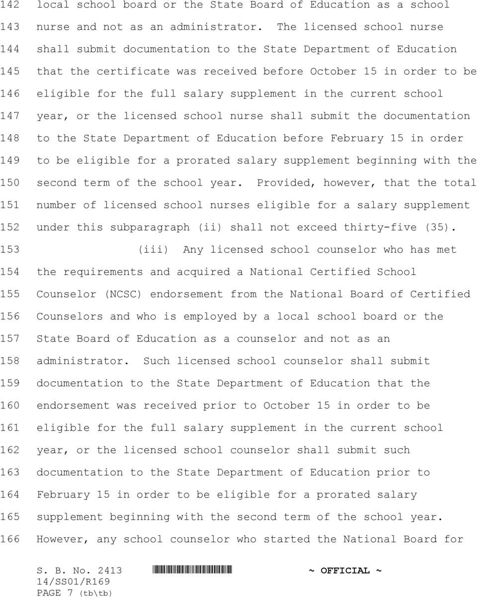 the current school year, or the licensed school nurse shall submit the documentation to the State Department of Education before February 15 in order to be eligible for a prorated salary supplement