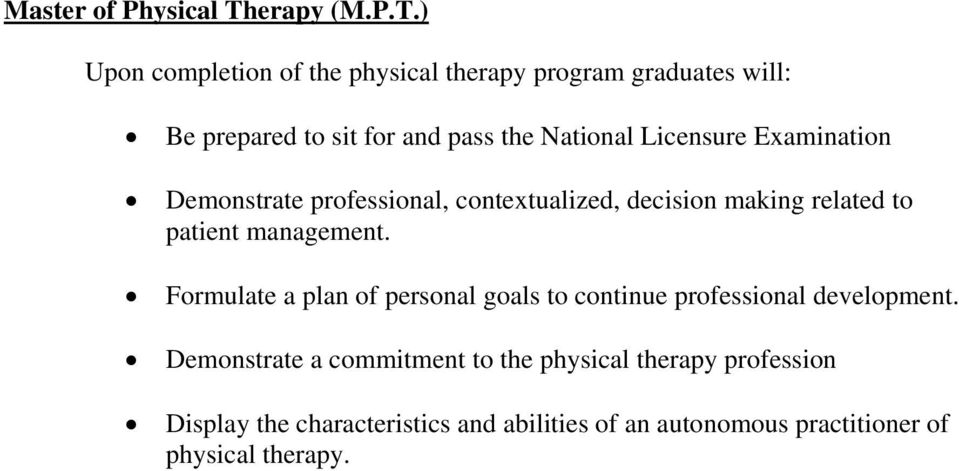 ) Upon completion of the physical therapy program graduates will: Be prepared to sit for and pass the National Licensure