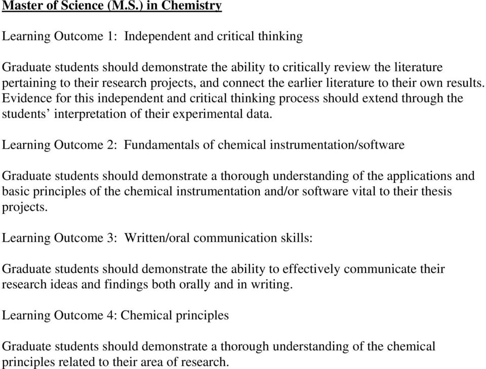 ) in Chemistry Learning Outcome 1: Independent and critical thinking Graduate students should demonstrate the ability to critically review the literature pertaining to their research projects, and