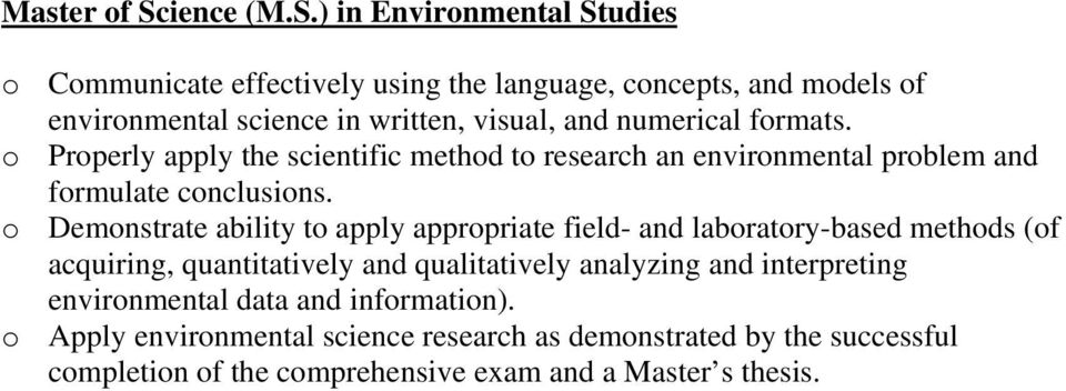 ) in Environmental Studies o Communicate effectively using the language, concepts, and models of environmental science in written, visual, and numerical