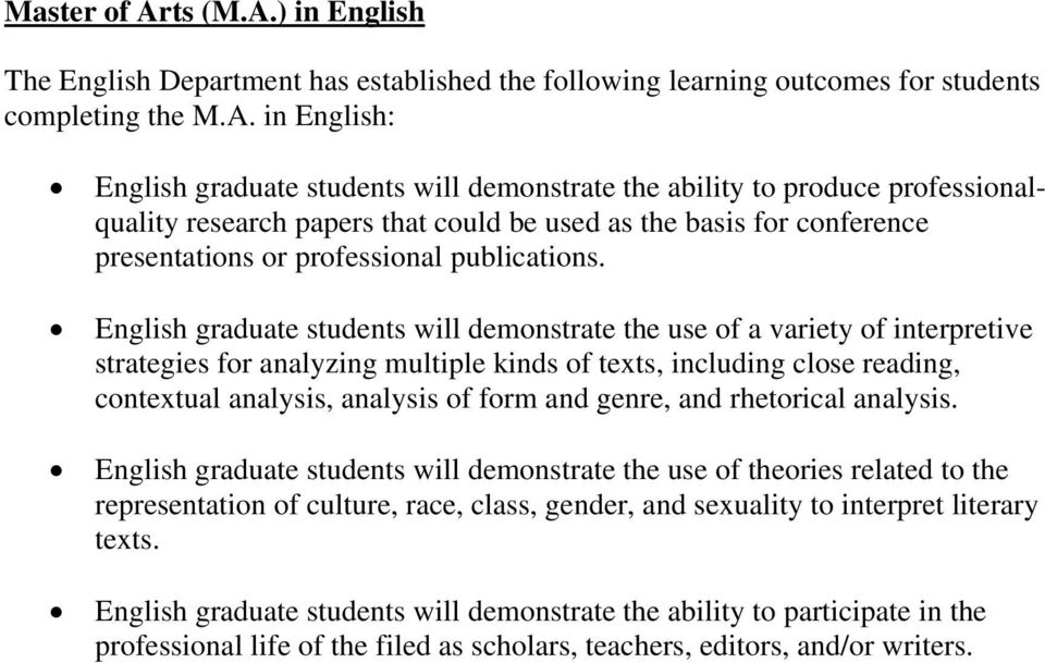 ) in English The English Department has established the following learning outcomes for students completing the M.A.