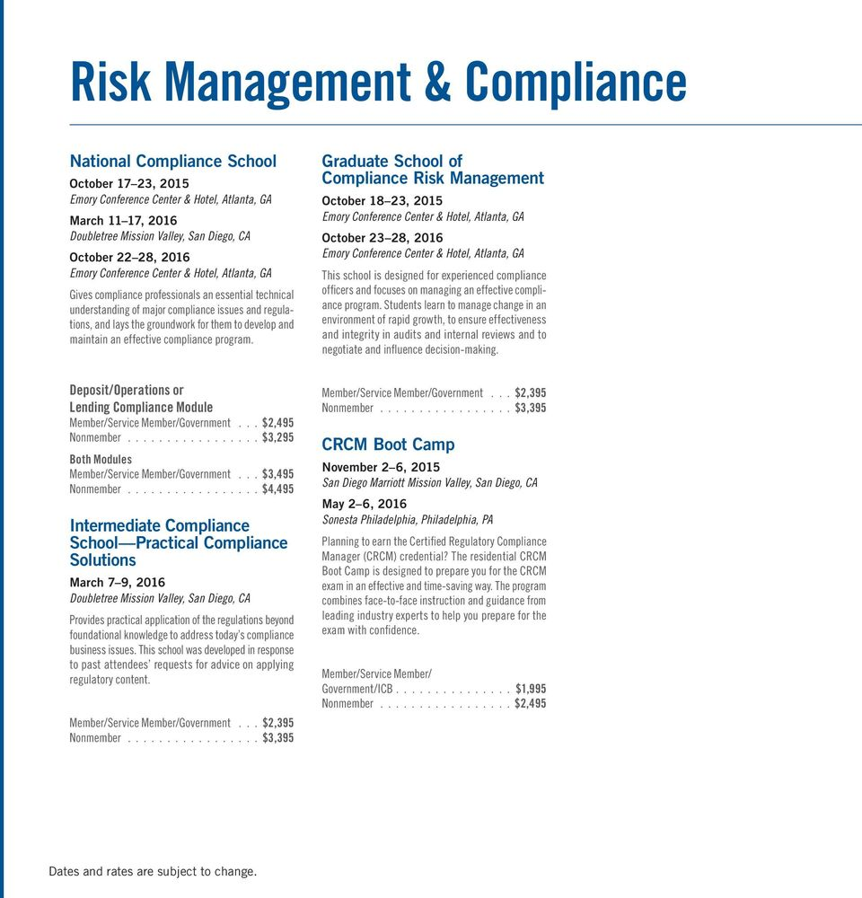 Graduate School of Compliance Risk Management October 18 23, 2015 October 23 28, 2016 This school is designed for experienced compliance officers and focuses on managing an effective compliance