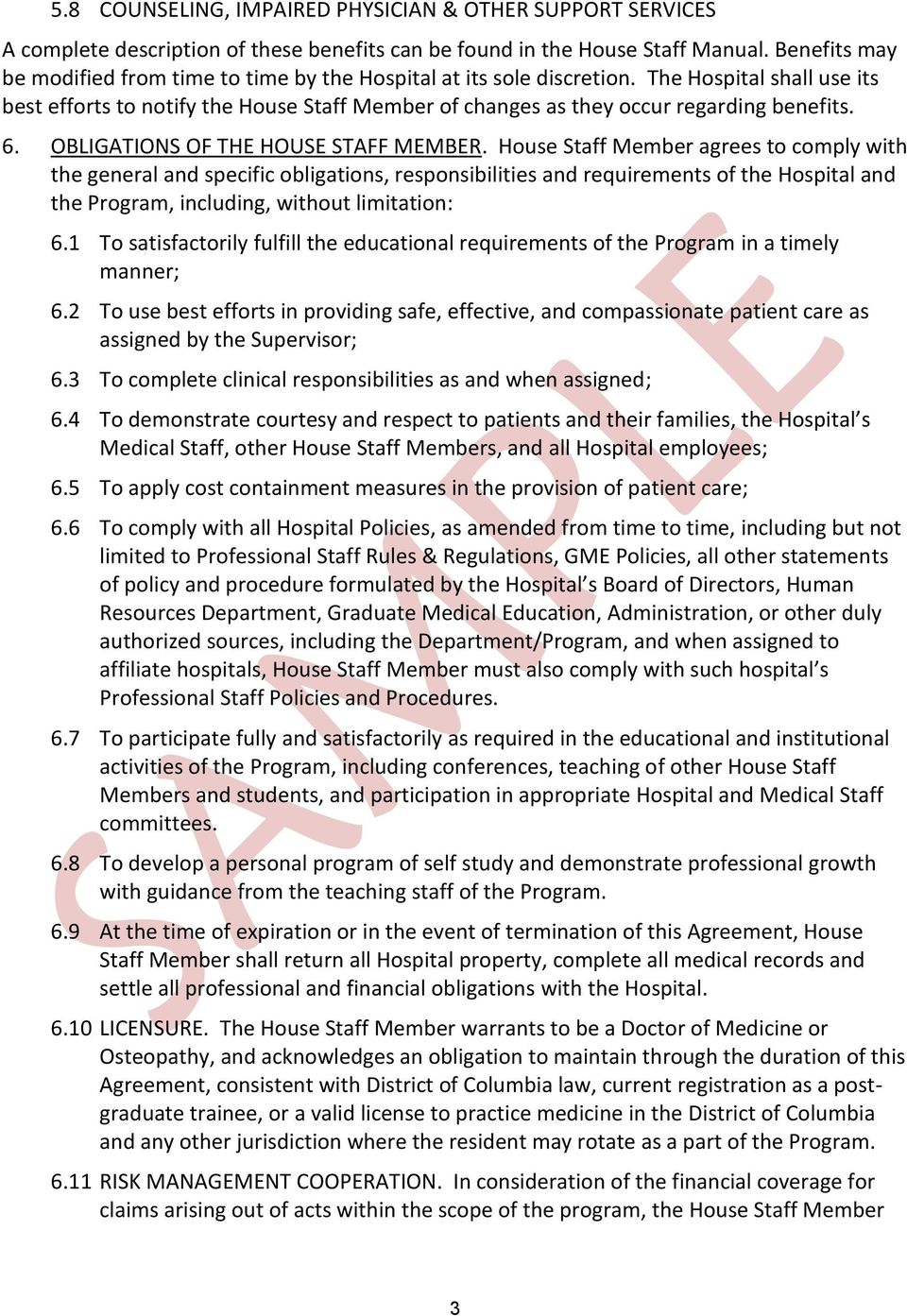 6. OBLIGATIONS OF THE HOUSE STAFF MEMBER.