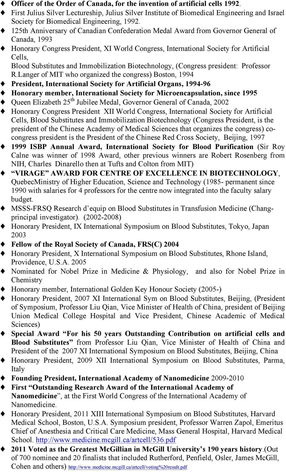 125th Anniversary of Canadian Confederation Medal Award from Governor General of Canada, 1993 Honorary Congress President, XI World Congress, International Society for Artificial Cells, Blood