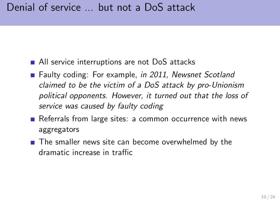 Newsnet Scotland claimed to be the victim of a DoS attack by pro-unionism political opponents.