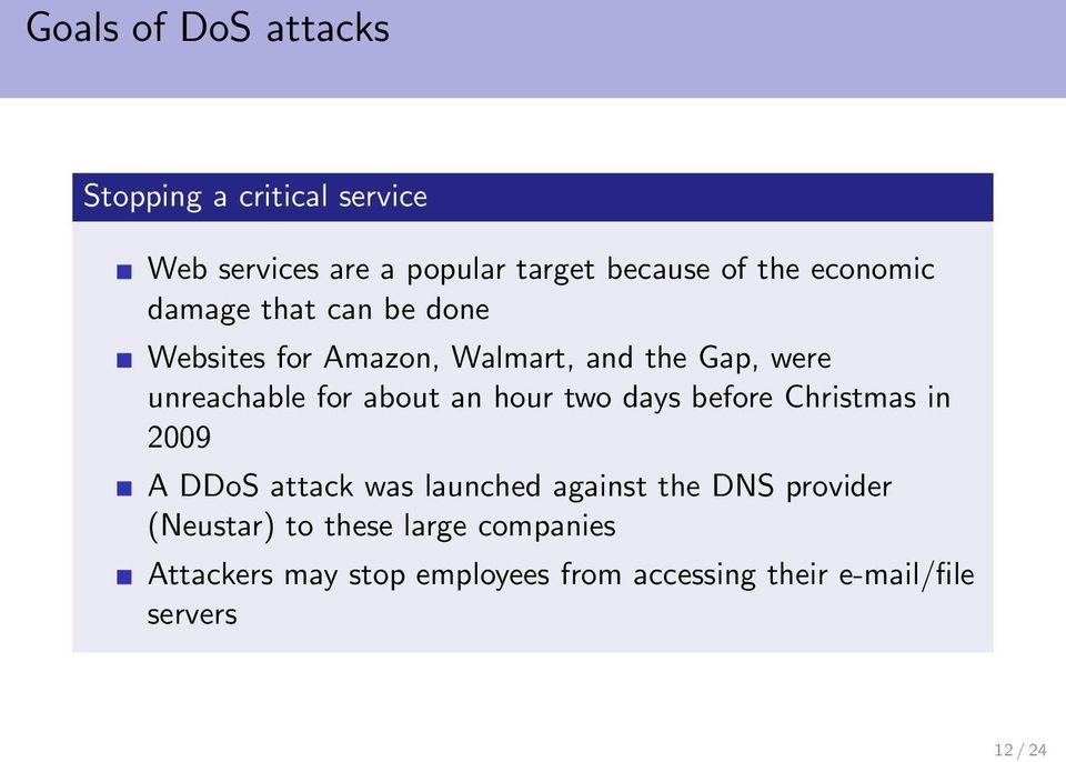 about an hour two days before Christmas in 2009 A DDoS attack was launched against the DNS provider