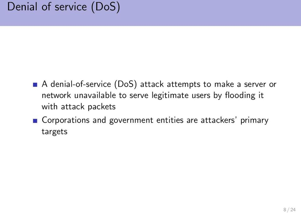 legitimate users by flooding it with attack packets