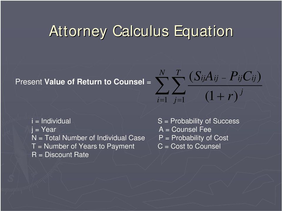 j = Year A = Counsel Fee N = Total Number of Individual Case P =