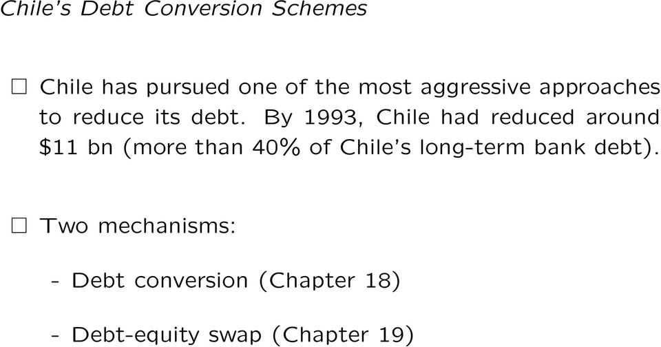 By 1993, Chile had reduced around $11 bn (more than 40% of Chile s