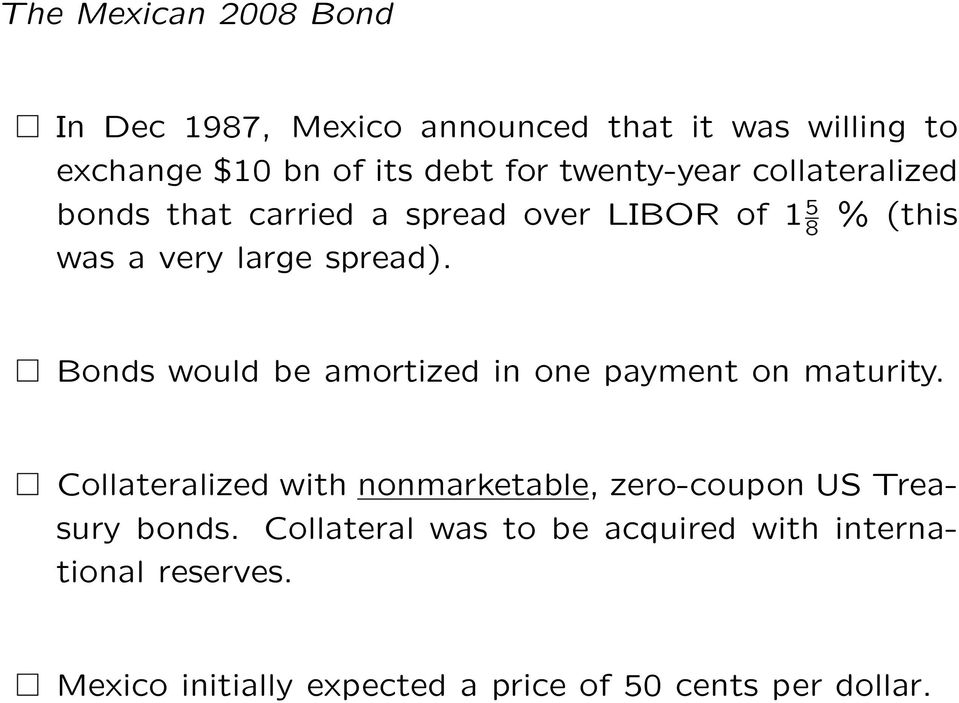 Bonds would be amortized in one payment on maturity.