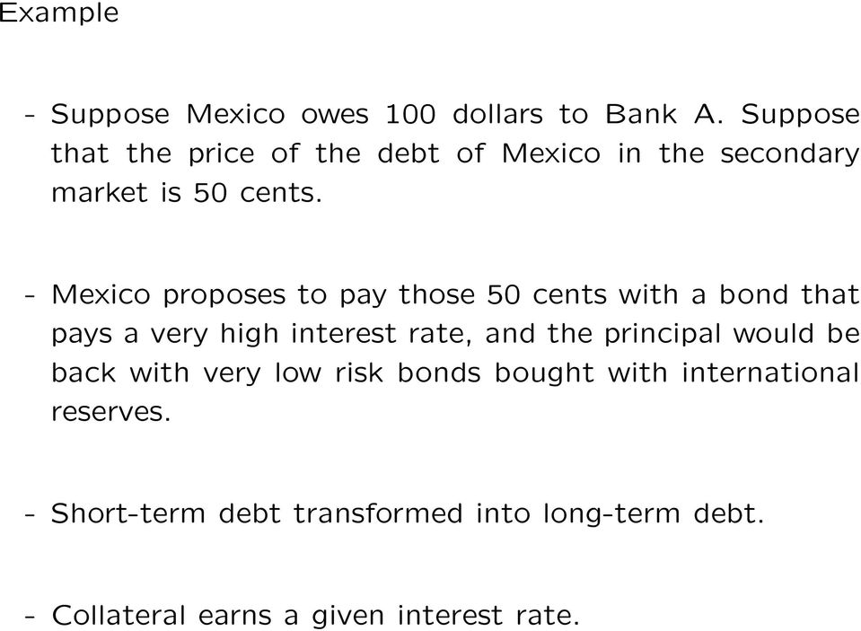 - Mexico proposes to pay those 50 cents with a bond that pays a very high interest rate, and the