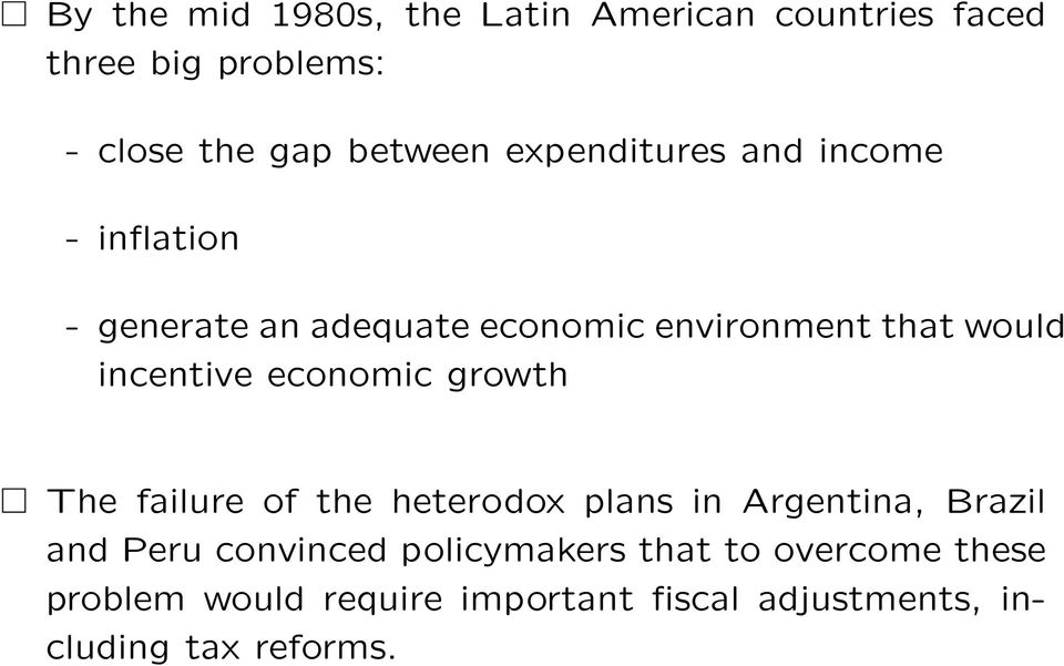incentive economic growth The failure of the heterodox plans in Argentina, Brazil and Peru