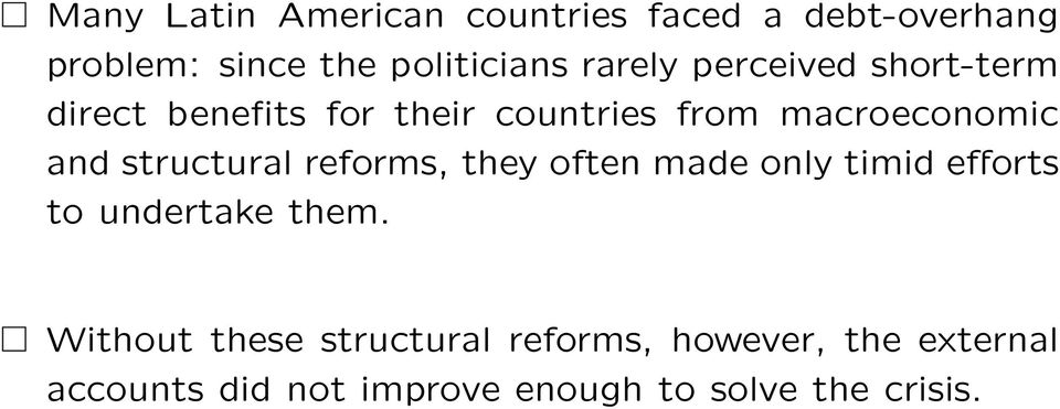 structural reforms, they often made only timid eæorts to undertake them.