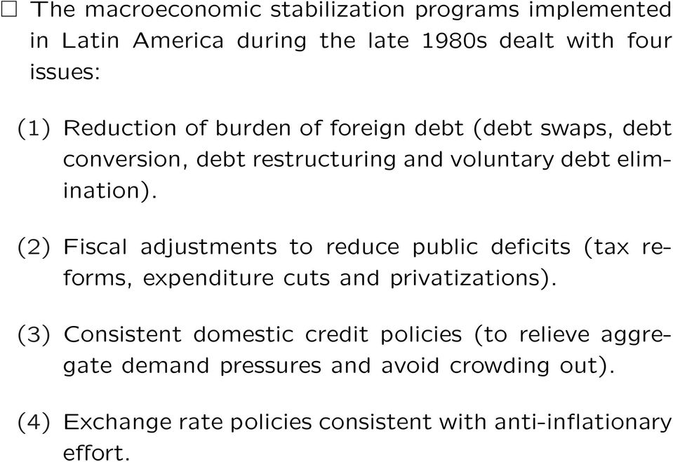 (2) Fiscal adjustments to reduce public deficits (tax reforms, expenditure cuts and privatizations).