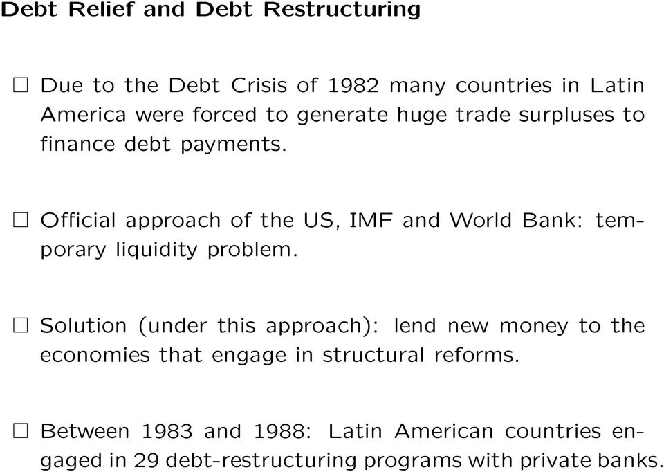 O±cial approach of the US, IMF and World Bank: temporary liquidity problem.