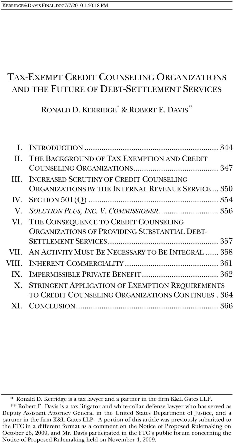 SOLUTION PLUS, INC. V. COMMISSIONER... 356 VI. THE CONSEQUENCE TO CREDIT COUNSELING ORGANIZATIONS OF PROVIDING SUBSTANTIAL DEBT- SETTLEMENT SERVICES... 357 VII.